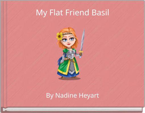My Flat Friend Basil