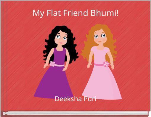 My Flat Friend Bhumi!