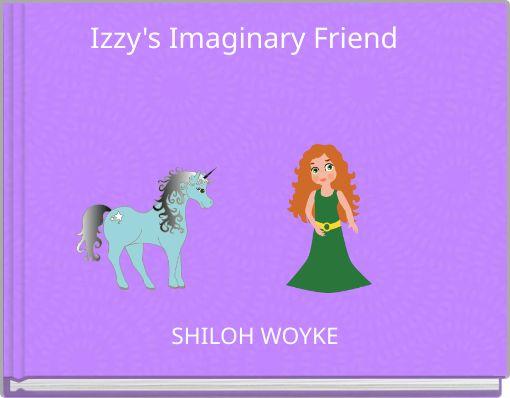 Izzy's Imaginary Friend