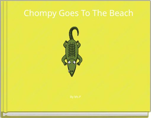 Chompy Goes To The Beach