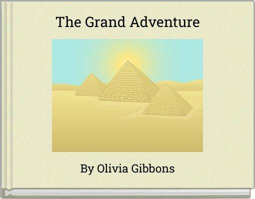 The Grand Adventure
