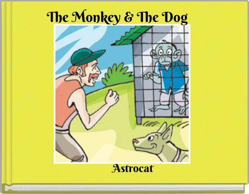 The Monkey & The Dog