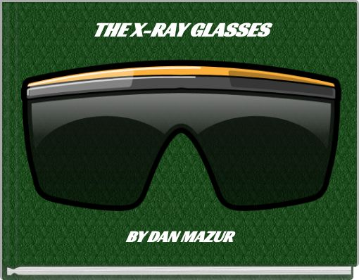 THE X-RAY GLASSES