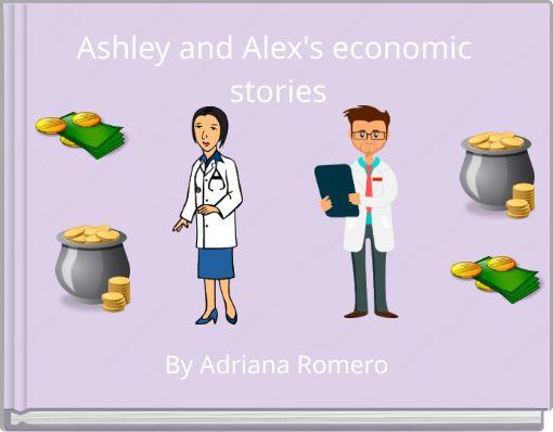 Ashley and Alex's economic stories