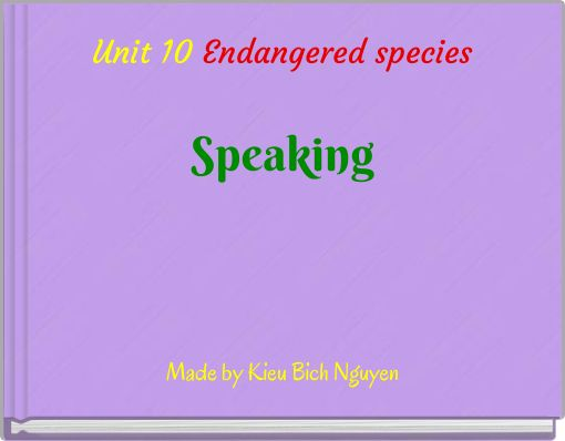 Unit 10 Endangered speciesSpeaking