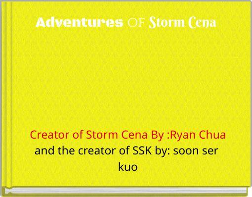 Adventures of Storm Cena