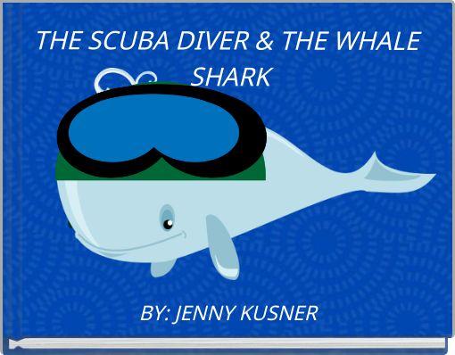 THE SCUBA DIVER & THE WHALE SHARK