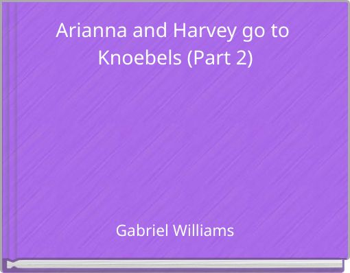 Arianna and Harvey go to Knoebels (Part 2)