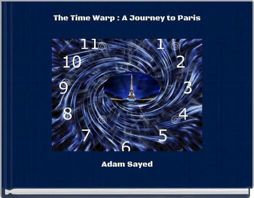 The Time Warp :  A Journey to Paris
