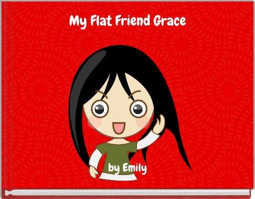 My Flat Friend Grace