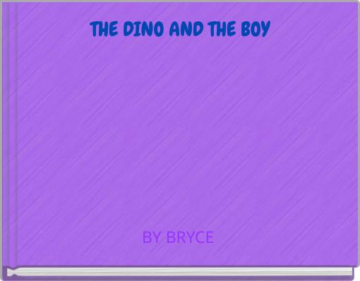 THE DINO AND THE BOY