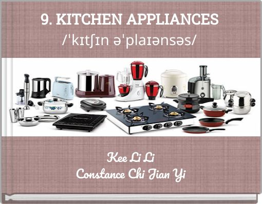 9. KITCHEN APPLIANCES/ˈkɪtʃɪn əˈplaɪənsəs/