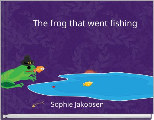 The frog that went fishing