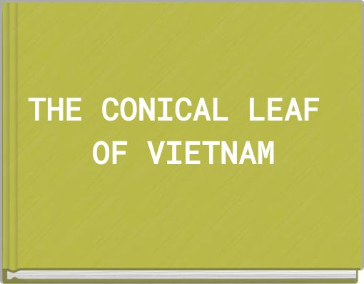 THE CONICAL LEAF OF VIETNAM