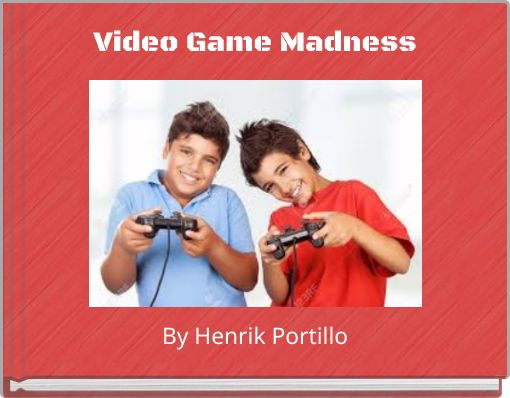 Video Game Madness