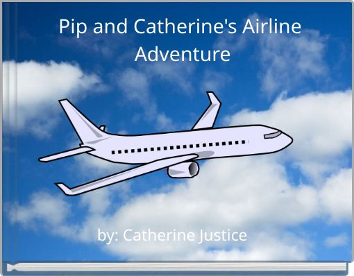 Pip and Catherine's Airline Adventure
