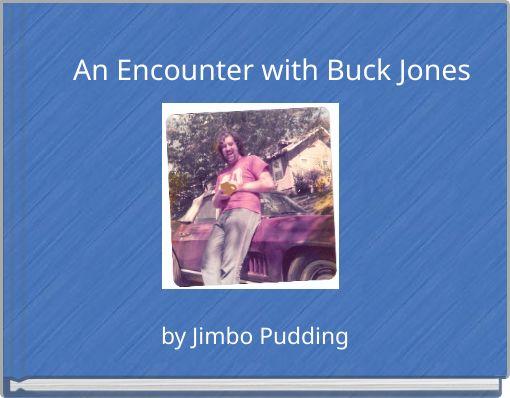 An Encounter with Buck Jones