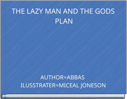 THE LAZY MAN AND THE GODS PLAN