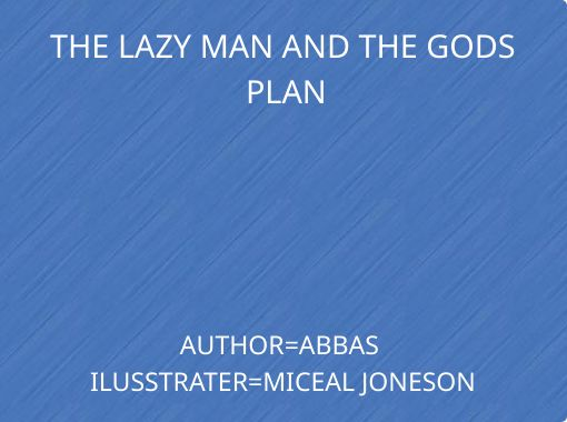 The Lazy Man And The Gods Plan Free Books Children S