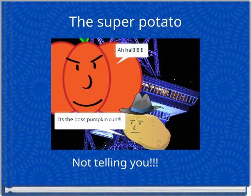 The super potato