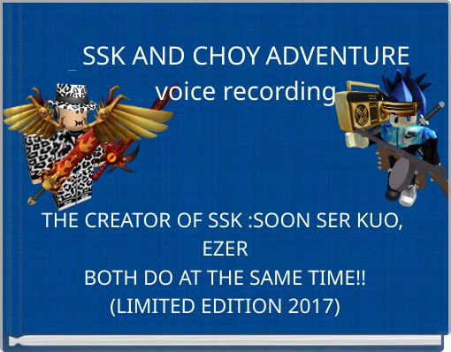 SSK AND CHOYADVENTUREvoice recording