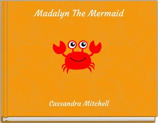 Madalyn The Mermaid