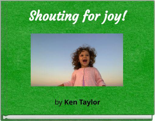 Shouting for joy!