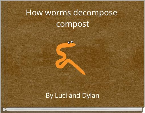 How  worms decompose compost