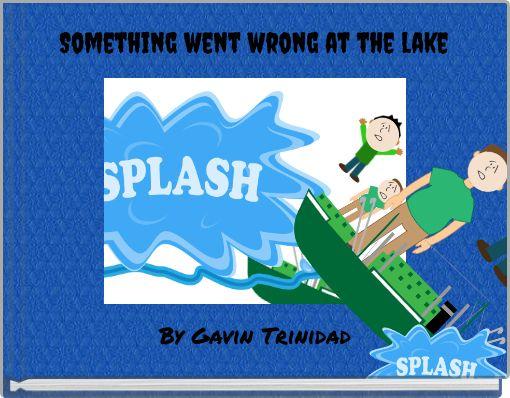 Something went wrong at the lake