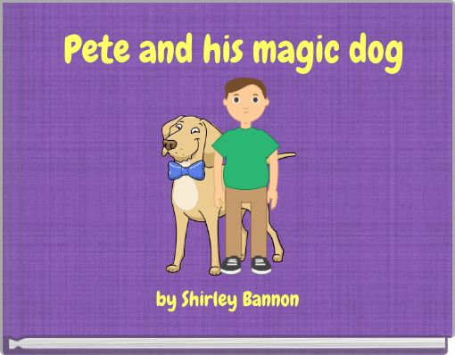 Pete and his magic dog