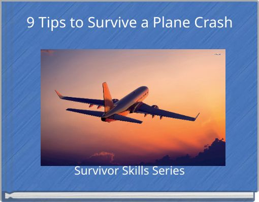 9 Tips to Survive a Plane Crash