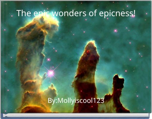 The epic wonders of epicness!