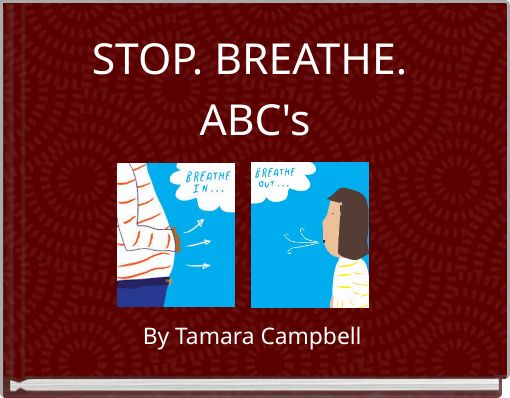 STOP. BREATHE. ABC's