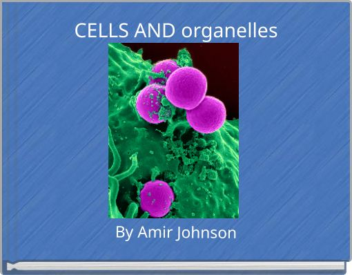 CELLS AND organelles