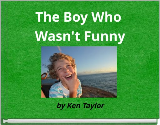 The Boy Who Wasn't Funny