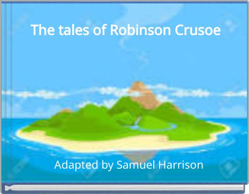 The tales of Robinson Crusoe