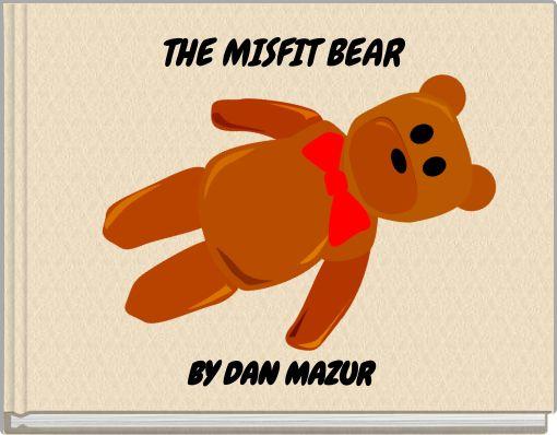 THE MISFIT BEAR
