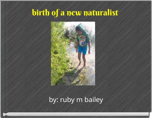 birth of a new naturalist