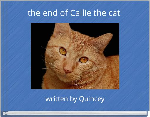 the end of Callie the cat