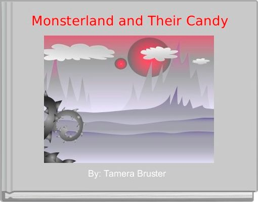 Monsterland and Their Candy