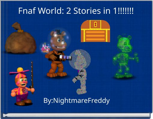 Fnaf World: 2 Stories in 1!!!!!!!