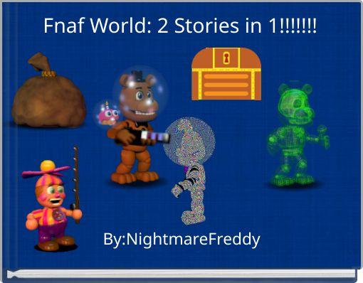 Fnaf World: 2 Stories in 1!!!!!!!