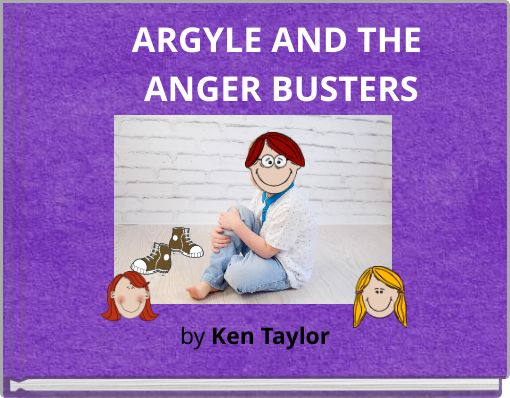 ARGYLE AND THE ANGER BUSTERS