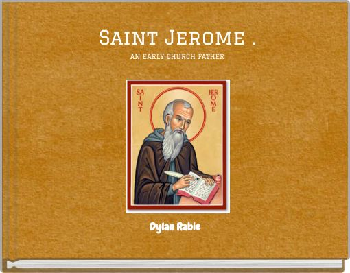 Saint Jerome .AN EARLY CHURCH FATHER