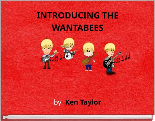 INTRODUCING THEWANTABEES
