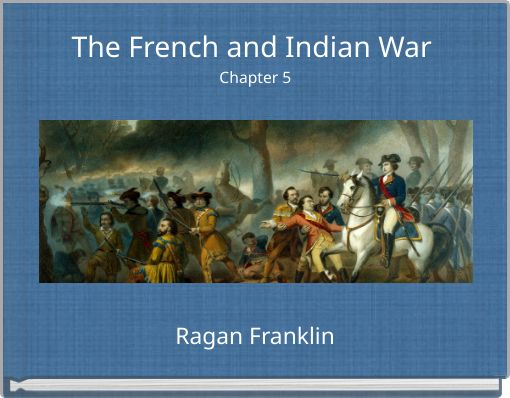 The French and Indian War Chapter 5