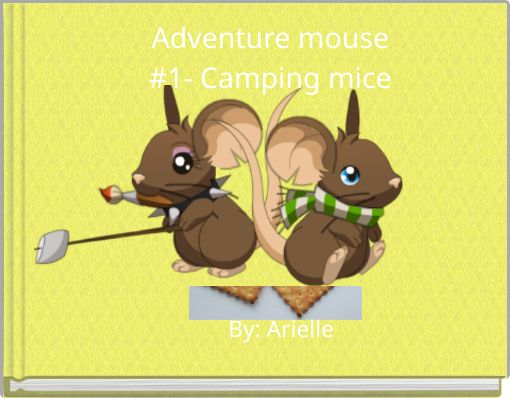 Adventure mouse#1- Camping mice
