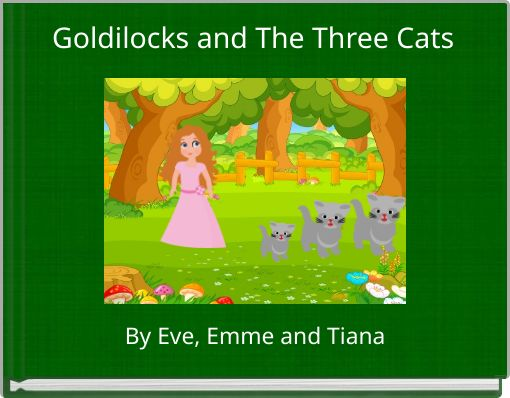 Goldilocks and The Three Cats