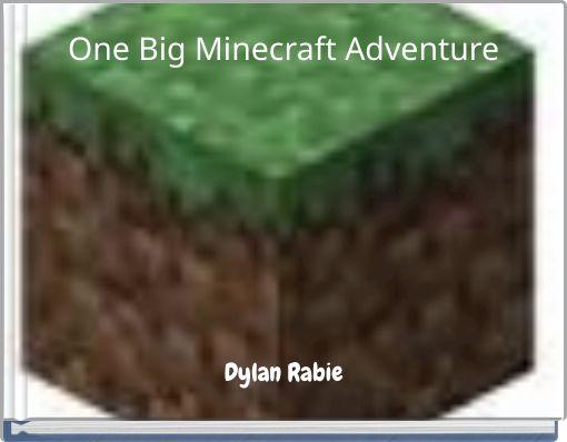 One Big Minecraft Adventure