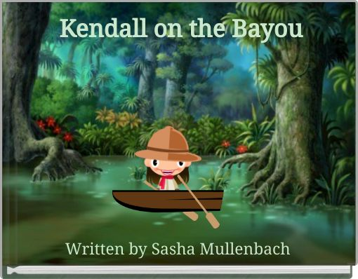 Kendall on the Bayou